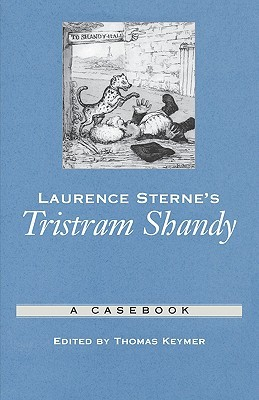Laurence Sterne's Tristram Shandy by Thomas Keymer