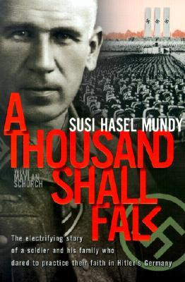 A Thousand Shall Fall by Susi Hasel Mundy