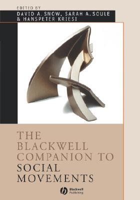 The Blackwell Companion to Social Movements by David Snow
