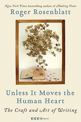 Unless It Moves the Human Heart by Roger Rosenblatt