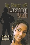 In Fear of Losing You by Ericka K.F. Simpson