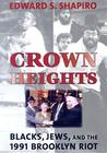 Crown Heights: Blacks, Jews, and the 1991 Brooklyn Riot