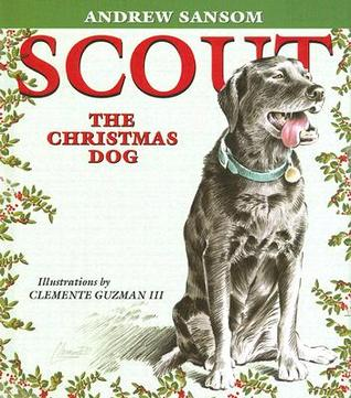 Read online Scout, the Christmas Dog PDF