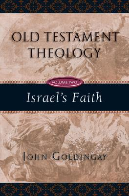 Old Testament Theology: Israel's Faith (Vol. 2)