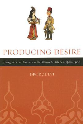Producing Desire by Dror Ze'evi