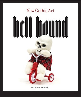 Hell Bound: New Gothic Art