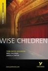 Wise Children (York Notes Advanced)