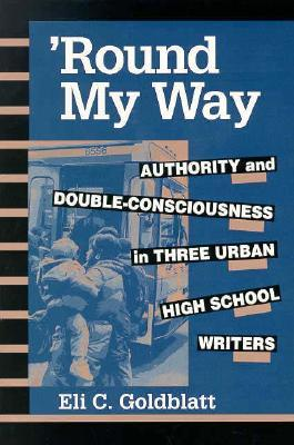 Round My Way: Authority and Double-Consciousness in Three Urban High School Writers