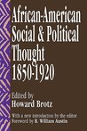 African-American Social and Political Thought: 1850-1920