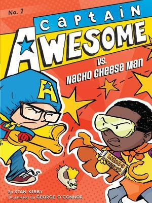 Captain Awesome vs. Nacho Cheese Man by Stan Kirby