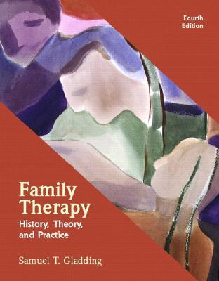 Family Therapy: History, Theory, and Practice (4th Edition)