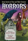 Horrors: Great Stories of Fear and Their Creators