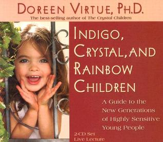 Indigo, Crystal, and Rainbow Children by Doreen Virtue