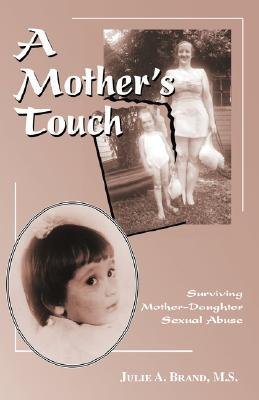 A Mother's Touch by Julie A. Brand