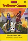 The Secret of the Mask (The Boxcar Children, #110)