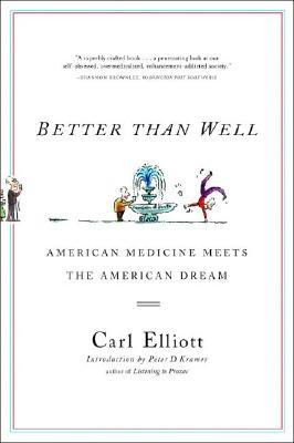 Better Than Well by Carl Elliott