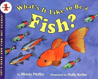 What's It Like to Be a Fish?