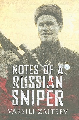 Notes of a Russian Sniper by Vassili Zaitsev
