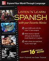 Listen 'N' Learn Spanish With Your Favorite Movies by Scott Thomas