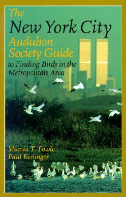 The New York City Audubon Society Guide to Finding Birds in the Metropolitan Area
