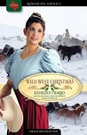 Wild West Christmas: Plain Trouble/Charlesy's Accountant/Lucy Ames, Sharpshooter/A Breed Apart (Inspirational Christmas Romance Collection)