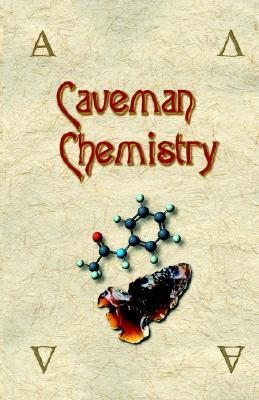 Caveman Chemistry by Kevin M. Dunn