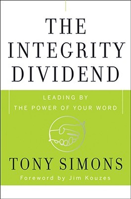 The Integrity Dividend by Tony Simons