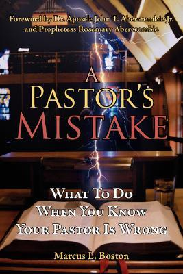 A Pastor's Mistake: What to Do When You Know Your Pastor Is Wrong