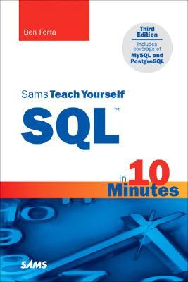 Sams Teach Yourself SQL™ in 10 Minutes by Ben Forta