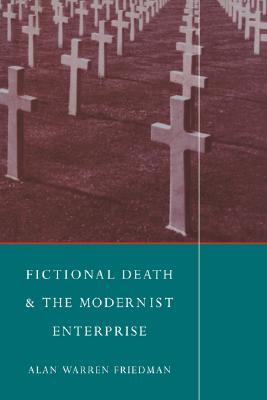 Fictional Death and the Modernist Enterprise