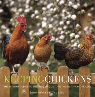 Keeping Chickens by J.C. Jeremy Hobson
