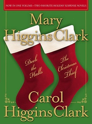 Deck the Halls/The Christmas Thief by Mary Higgins Clark