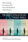 Predestination & Free Will by David Basinger