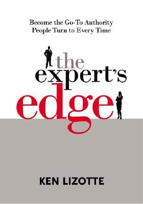 The Expert's Edge by Ken Lizotte