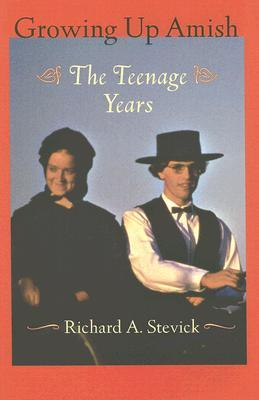 Growing Up Amish by Richard A. Stevick