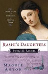 Rashi's Daughters, Book III: Rachel: A Novel of Love and the Talmud in Medieval France
