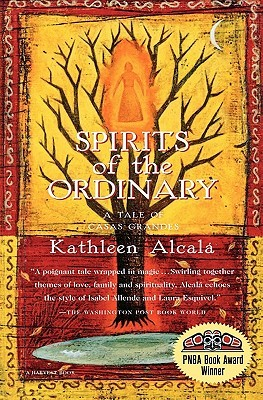 Spirits of the Ordinary by Kathleen Alcalá