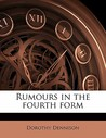 Rumours in the Fourth Form
