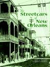 The Streetcars Of New Orleans by Louis C. Hennick