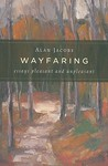 Wayfaring: Essays Pleasant and Unpleasant