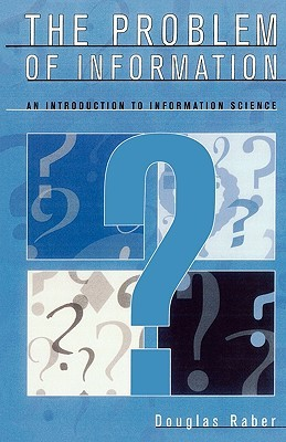 The Problem of Information by Douglas Raber