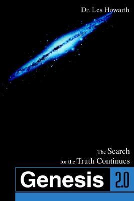 Genesis 2.0: The Search for the Truth Continues