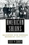 American Salons: Encounters with European Modernism, 1885-1917