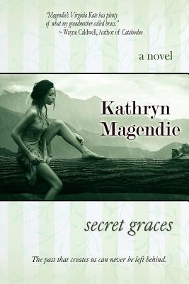 Secret Graces by Kathryn Magendie