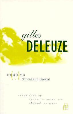 Essays Critical and Clinical by Gilles Deleuze