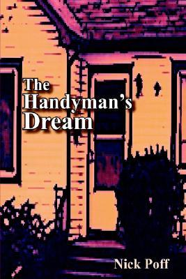 The Handyman's Dream by Nick Poff