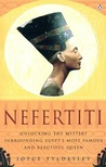 Nefertiti by Joyce A. Tyldesley