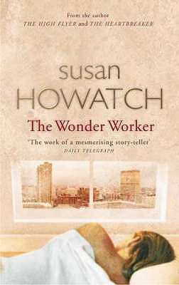 The Wonder Worker by Susan Howatch