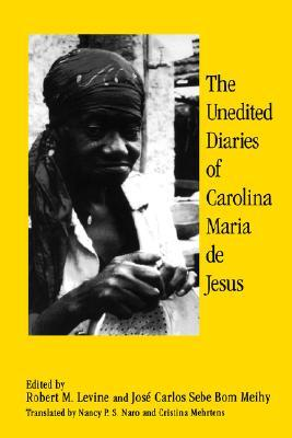 The Unedited Diaries by Carolina Maria de Jesus