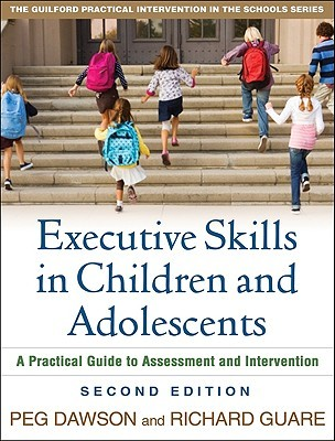 Executive Skills in Children and Adolescents by Peg Dawson